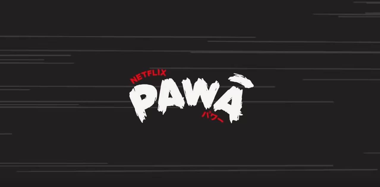Pawā - Netflix